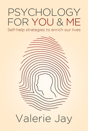 Psychology for you and me ebook by valerie jay 9781925579192 psychology for you and me self help strategies to enrich our lives ebook by fandeluxe Document