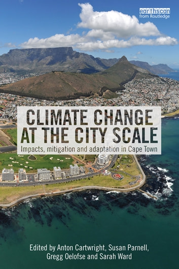 Climate Change at the City Scale - Impacts, Mitigation and Adaptation in Cape Town ebook by