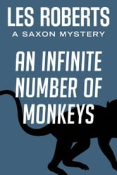An Infinite Number of Monkeys: A Saxon Mystery (#1) ebook by Les Roberts