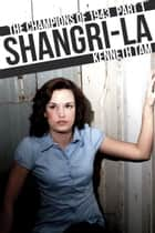 Shangri-La - The Champions of 1943 - Part 1 ebook by Kenneth Tam