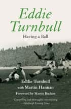 Eddie Turnbull - Having a Ball ebook by