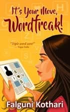 It's Your Move, Wordfreak! ebook by Falguni Kothari