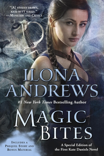 Magic Bites - A Special Edition of the First Kate Daniels Novel ebook by Ilona Andrews