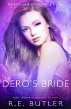 Dero's Bride (Norlanian Brides Book Five) ebook by