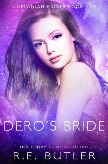Dero's Bride (Norlanian Brides Book Five) ebook by R.E. Butler
