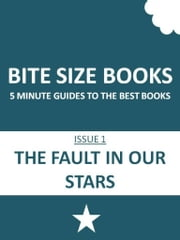 Bite Size Books: The Fault in Our Stars - 5 minute guides to the best books ebook by Bite Size Books