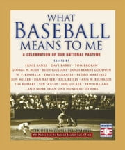 What Baseball Means to Me - A Celebration of Our National Pastime ebook by Curt Smith,The National Baseball Hall of Fame