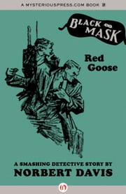 Red Goose ebook by Norbert Davis, Keith Alan Deutsch