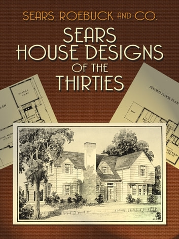 Sears House Designs of the Thirties on