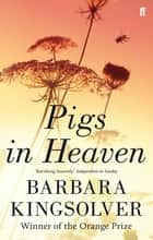 Pigs in Heaven ebooks by Barbara Kingsolver