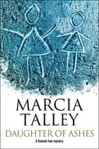 Daughter of Ashes ebook by Marcia Talley