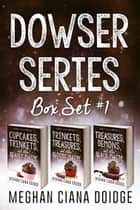 Dowser Series: Box Set 1 ekitaplar by Meghan Ciana Doidge