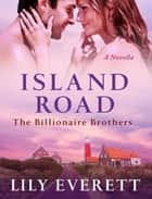 Island Road ebook by Lily Everett