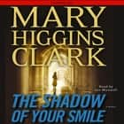 The Shadow of Your Smile audiobook by Mary Higgins Clark, Jan Maxwell