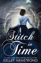 A Stitch in Time ebook by Kelley Armstrong