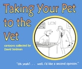 Taking Your Pet to the Vet: Cartoons Collected by David Seidman ebook by Seidman, David