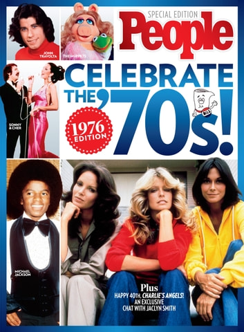 PEOPLE Celebrate the 70's - 1976 Edition ebook by The Editors of PEOPLE