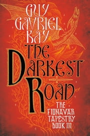The Darkest Road ebook by Guy Gavriel Kay