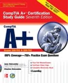 CompTIA A+ Certification Study Guide, Seventh Edition (Exam 220-701 & 220-702) ebook by Jane Holcombe, Charles Holcombe