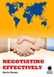 Negotiating Effectively ebook by Kevin Davey