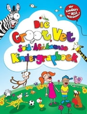 Die Groot, Vet Suid-Afrikaanse Kindergrapboek ebook by Zebra Press (Random House Struik)