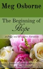 The Beginning of Hope - Romance and Reconciliation, #2 ebook by