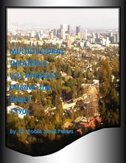 Multicultural Theater in Los Angeles During the Early 1990s ebook by Robin Scott Peters