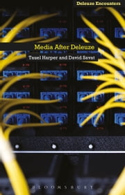Media After Deleuze ebook by David Savat,Tauel Harper