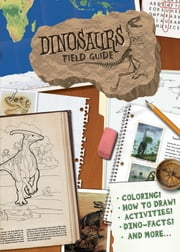 Dinosaurs Field Guide ebook by Dover, Printworks KMG