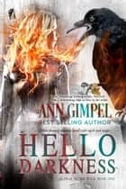 Hello Darkness ebook by Ann Gimpel