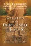 Walking in the Dust of Rabbi Jesus