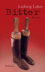 Bitter - Roman ebook by Ludwig Laher