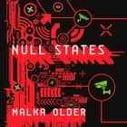 Null States - A Novel audiobook by Malka Older, Christine Marshall