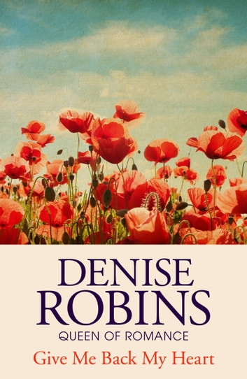 Give Me Back My Heart ebook by Denise Robins