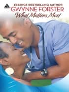 What Matters Most ebook by Gwynne Forster