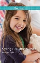 Saving His Little Miracle ebook by Jennifer Taylor
