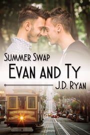 Summer Swap: Evan and Ty ebook by J.D. Ryan