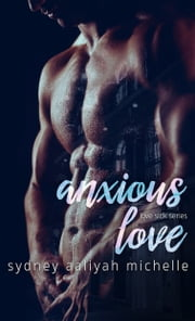 Anxious Love ebook by Sydney Aaliyah Michelle
