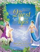 The Quest Of All Ages (Book 1 of the 'Within The Ocean Of Eternal Love' Series) ebook by Maha Devi Li Ra La