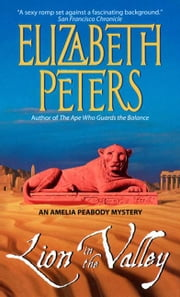 Lion in the Valley - An Amelia Peabody Novel of Suspense ebook by Elizabeth Peters