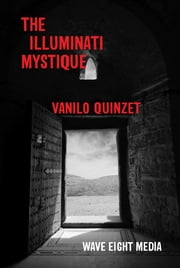 The Illuminati Mystique ebook by Vanilo Quinzet