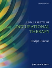 Legal Aspects of Occupational Therapy ebook by Bridgit C. Dimond