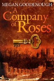 A Company of Roses ebook by Megan Goodenough