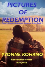 Pictures of Redemption ebook by Yvonne Kohano