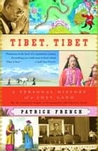 Tibet, Tibet ebook by Patrick French