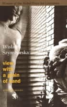 View with a Grain of Sand - Selected Poems ebook by Wislawa Szymborska