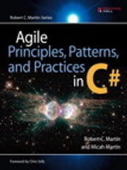 Agile Principles, Patterns, and Practices in C# ebook by Micah Martin,Robert C. Martin