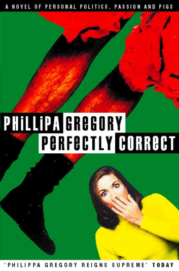 Perfectly Correct ebook by Philippa Gregory