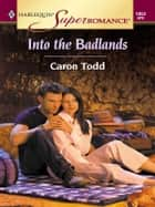 Into the Badlands ebook by Caron Todd