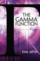 The Gamma Function ebook by Emil Artin,Michael Butler